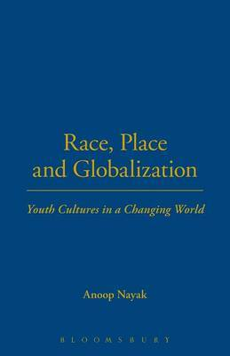 Race, Place and Globalization: Youth Cultures in a Changing World