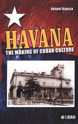 Havana: The Making Of Cuban Culture