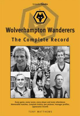 Wolverhampton Wanderers: The Complete Record