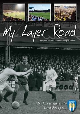Colchester United: My Layer Road