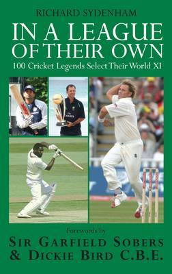 In a League of Their Own: 100 Cricket Legends Select Their World XI