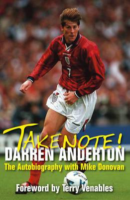 Take Note! Darren Anderton: The Autobiography with Mike Donovan