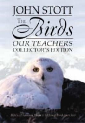 The Birds Our Teachers: Biblical Lessons from a Lifelong Bird-Watcher