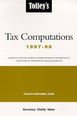Tolley's Tax Computations: 1997-98