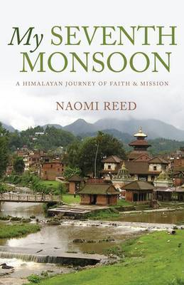 My Seventh Monsoon: A Himalayan Journey of Faith and Mission