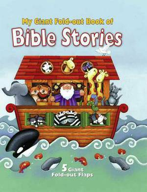 My Giant Fold Out Book of Bible Stories: Noah
