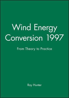 Wind Energy Conversion: 1997: From Theory to Practice - Proceedings of the 19th British Wind Energy Association Conference