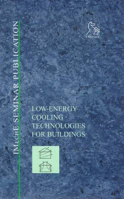 Low Energy Cooling Technologies for Buildings: Challenges and Opportunities for the Environmental Control of Buildings