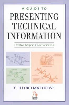 A Guide to Presenting Technical Information
