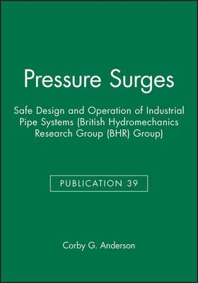 Pressure Surges: Safe Design and Operation on Industrial Pipe Systems