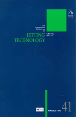 15th International Conference on Jetting Technology: Papers Presented at the 15th International Conference on Jetting Techology Organized and Sponsored by BHR Group Limited - Held in Ronneby, Sweden on 6-8 September 2000