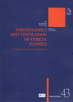 Aerodynamics and Ventilation of Vehicle Tunnels: Principles, Analysis and Design