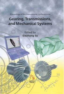Proceedings of the International Conference on Gearing, Transmissions and Mechanical Systems