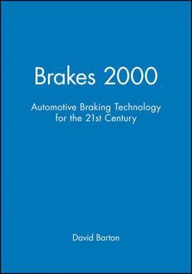 Brakes 2000: Automotive Braking - Technologies for the 21st Century