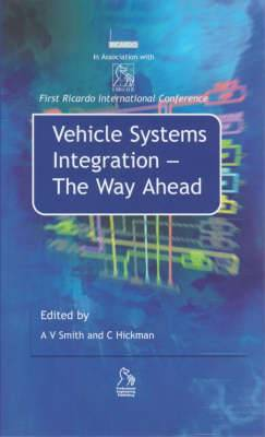 First Ricardo International Conference on Vehicle Systems Integration: The Way Ahead