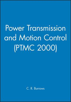 Power Transmission and Motion Control (PTMC 2000)