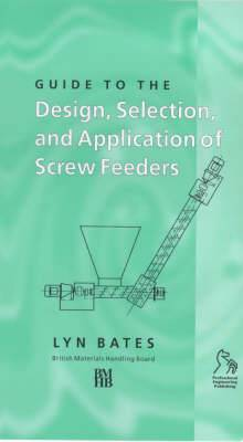 Guide to the Design, Selection and Application of Screw Feeders