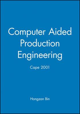 Computer Aided Production Engineering: (CAPE) 2001