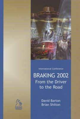Braking: From the Driver to the Road: 2002