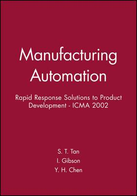 International Conference on Manfucturing Automation (ICMA 2002): Rapid Response Solutions to Product Development