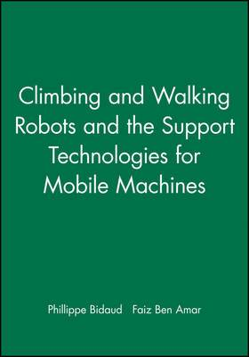 Climbing and Walking Robots and the Support Technologies for Mobile Machines: 2002