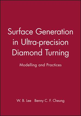Surface Generation in Ultra-Precision Diamond Turning: Modelling and Practice