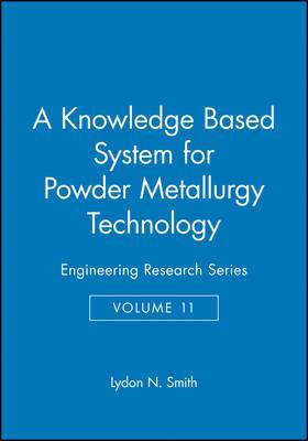 A Knowledge-Based System for Powder Metallurgy Techology