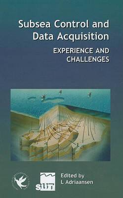 Subsea Control and Data Aquisition: Experience and Challenges