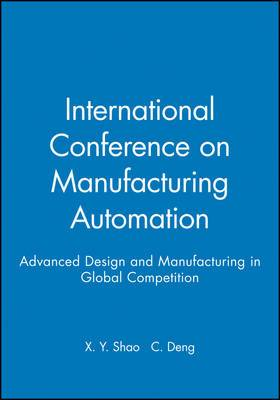 International Conference on Manufacturing Automation: Advanced Design and Manufacturing in Global Competition: 2004