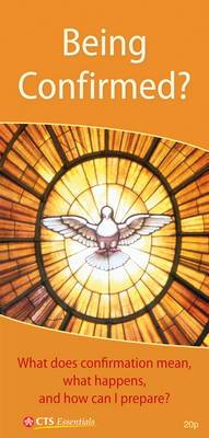 Being Confirmed: What Does Confirmation Mean, What Happens, and How Can I Prepare?
