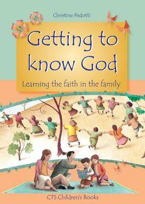 Getting to Know God: Learning About God in the Family