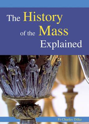 History of the Mass Explained