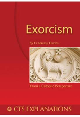Exorcism: Understanding exorcism in scripture and practice