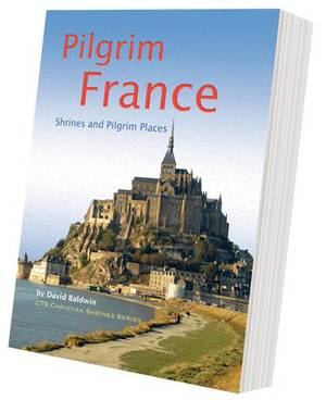 Pilgrim France: Shrines and Pilgrim Places