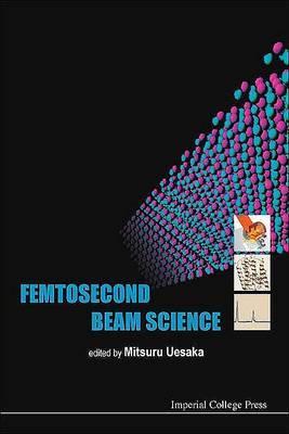 Femtosecond Beam Science