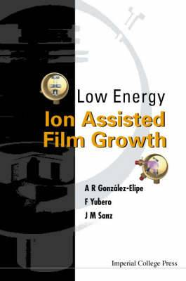 Low Energy Ion Assisted Film Growth