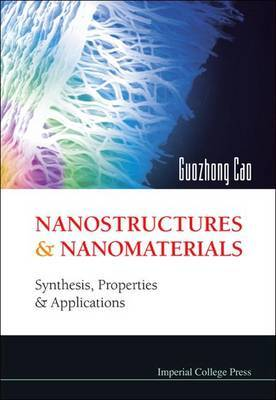 Nanostructures And Nanomaterials: Synthesis, Properties And Applications