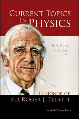 Current Topics in Physics: In Honor of Sir Roger J. Elliott