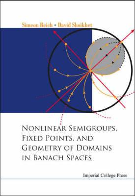 Nonlinear Semigroups, Fixed Points, and Geometry of Domains in Banach Spaces