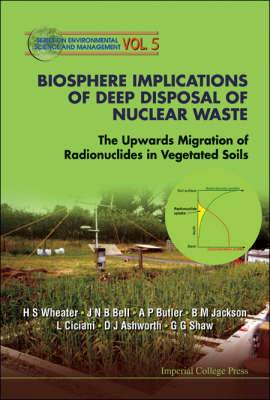 Biosphere Implications of Deep Disposal of Nuclear Waste: The Upwards Migration of Radionuclides in Vegetated Soils
