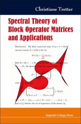 Spectral Theory of Block Operator Matrices and Applications