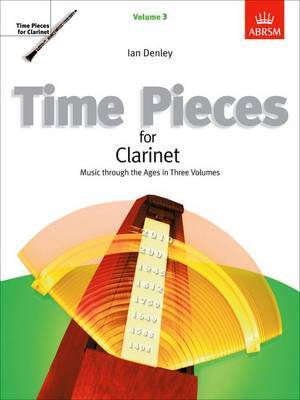 Time Pieces: For Clarinet : Music Through the Ages in 3 Volumes: v. 3