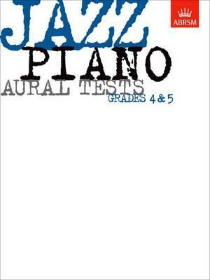 Jazz Piano Aural Tests,  Grades 4-5
