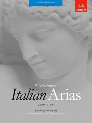 A Selection of Italian Arias 1600-1800, Volume II (Low Voice): Volume II