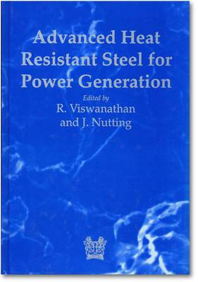 Advanced Heat Resistant Steels for Power Generation: Conference Proceedings 27-29 April 1998 San Sebastian, Spain