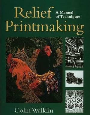 Relief Printmaking: A Manual of Techniques
