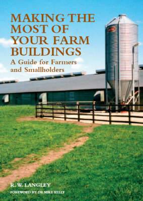 Making the Most of Your Farm Buildings: A Guide for Farmers and Smallholders