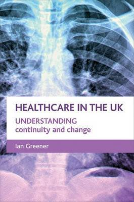 Healthcare in the UK: Understanding Continuity and Change