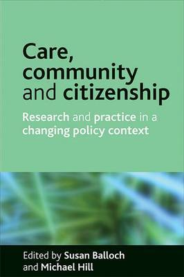 Care, Community and Citizenship: Research and Practice in a Changing Policy Context