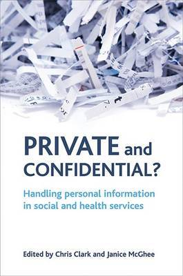 Private and Confidential?: Handling Personal Information in Social and Health Services